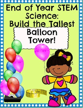 End of Year Science Balloon Tower Challenge!