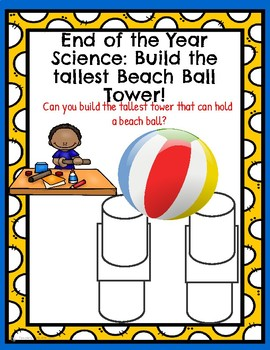 End of Year Science Beach Ball Tower Challenge!