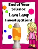 End of Year Science: Lava Lamp Investigation!