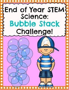 End of Year Science STEM Bubble Stack Challenge!