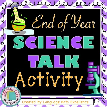 "End of Year ""Science Talk"" Activity"