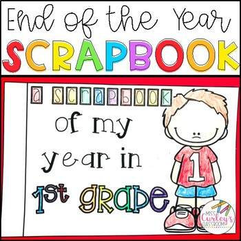 End of Year Scrapbook for K-4!