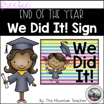 End of Year Sign - We Did It!