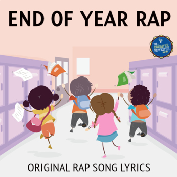 End of the Year Rap Song Lyrics by The Brighter Rewriter | TpT