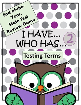 End-of-Year State Testing Term Review/ I Have...Who Has...#2  Review Game