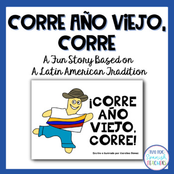 An End of Year Story: Corre Año Viejo, corre