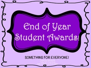 End of Year Student Awards- Something For Everyone!