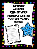 End of Year Student Created Friendly Letters to Next Year's Kiddos