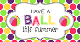 End of Year Student Gift Tag | Have a ball...