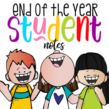 End of Year Student Notes
