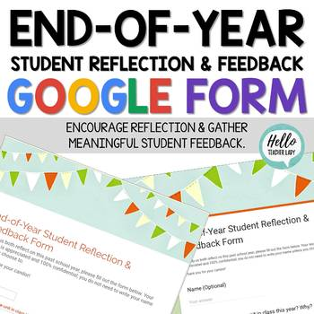 End-of-Year Student Reflection & Feedback Google Form (Editable)