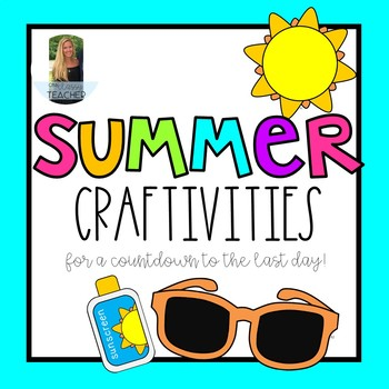 End of Year Summer Crativities + Writing Activities