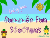 End of Year Summer Fun Stations: 15 Engaging Summer Station Activities