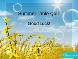 End of Year (Summer) Table Quiz