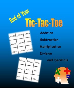 End of Year Tic-Tac-Toe (Addition, Subtraction, Multiplication, Division)