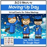 End of Year Virtual Moving Up Day Graduation Distance Learning Zoom Google Meet