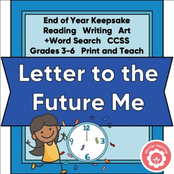 Ending The School Year: Writing To The FUTURE Me