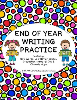 End of Year Writing Practice - Featuring:   CVC Words, Graduation, Memorial Day