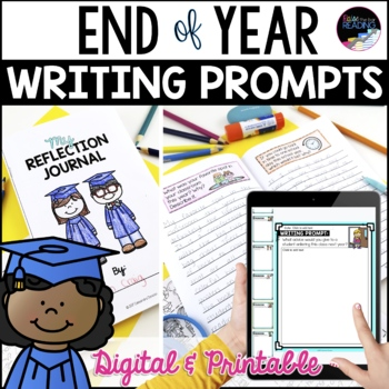 End of Year Writing Prompts & End of Year Reflection Journal
