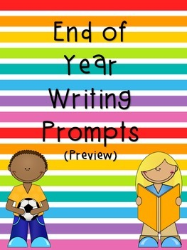 End of Year Writing Prompts (*PREVIEW*)