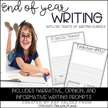 End of Year Writing with Six Traits Rubrics