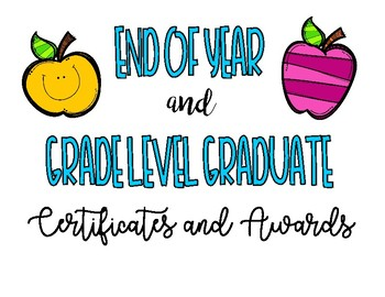 End of Year and Grade Level Graduate Certificates and Awards