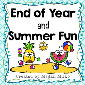 End of Year and Summer Fun