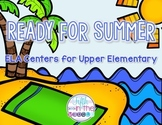 Ready for Summer End of the Year and Summer ELA Centers for Upper Elementary