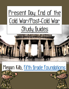 End of the Cold War/Post-Cold War Present Day Study Guide