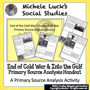 End of the Cold War into the Gulf War Primary Source Analysis Activity