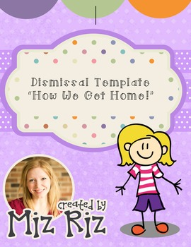"Dismissal Template ""How We Get Home!"""