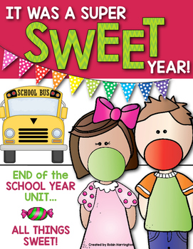 End of the School Year Unit {It Was a SWEET Year} First Gr