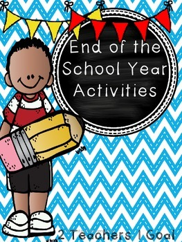 End of the School Year Activities