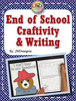End of the School Year - Craftivity and Writing - Paddington