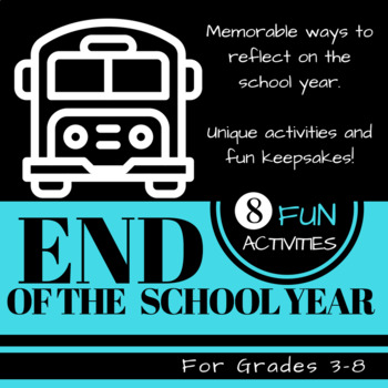 End of the School Year Fun:  8 Unique Activities