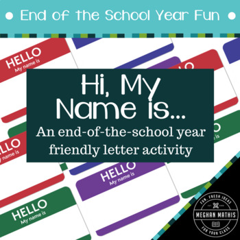 End of the School Year Fun:  Hi, My Name is...