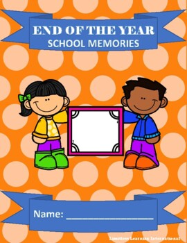 End of the School Year Memories Reflection Activities