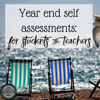 End of Year {Self-Assessments for Students and Teachers}
