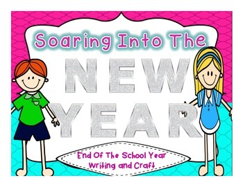 End of Year/ New Year Writing and Craftivity for 1st through 3rd Grade