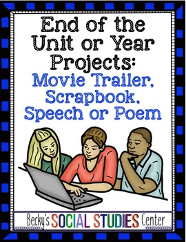 End of Year Projects for Middle School: Movie Trailer, Scrapbook, Speech or Poem