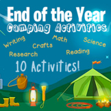 End of the Year: 10 Camp-Themed Activities for grades 3-5!