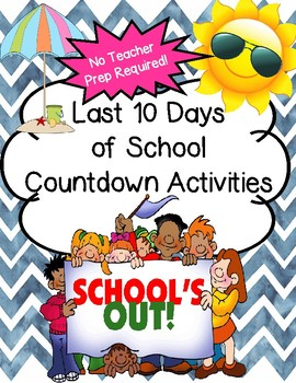 End of the Year 10 Day Countdown Activities- No Teacher Prep Required!