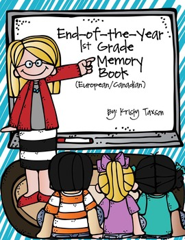 End of the Year 1st Grade Memory Book (European/Canadian)