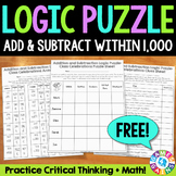 FREE Addition and Subtraction Within 1,000 Logic Puzzle {2.NBT.7, 3.NBT.2}