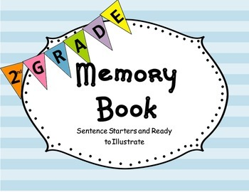 End of the Year 2nd Grade Memories Informational Text and Ready to Illustrate