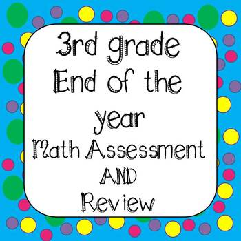 End of the Year -  3rd  Grade Math Task Cards & Assessment CCSS