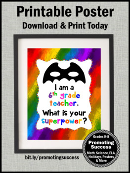 End of the Year 6th Grade Teacher Appreciation Thank You Gift Superpower Sign