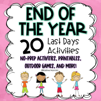 End of the Year Activities (20 No Prep Activities, Printables and Outdoor Games)