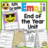 End of the Year Activities: 5th Grade Emoji Themed End of the Year Unit