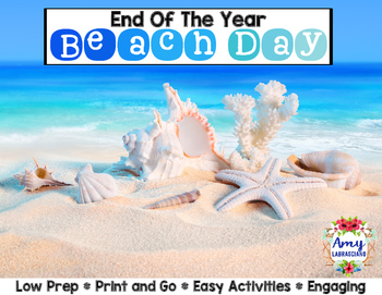 End of the Year Activities - Beach Day